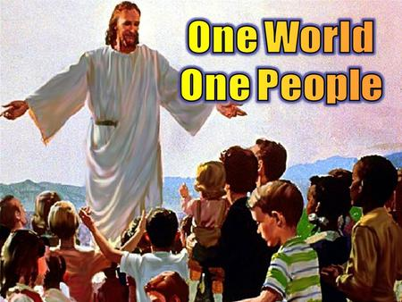 One World One People.