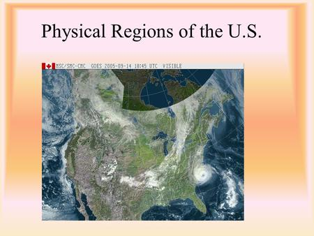 Physical Regions of the U.S.. Coastal Lowlands Southeastern Maine to Eastern and Southern U.S. to Eastern Texas. –Forests of hickory, oak, pine, and other.