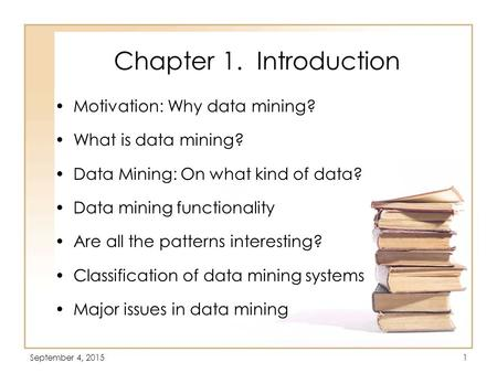 Chapter 1. Introduction Motivation: Why data mining?