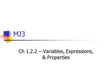 Ch – Variables, Expressions, & Properties