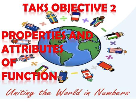 Taks Objective 2 Properties and attributes of function.