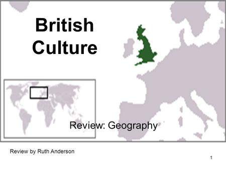 British Culture Review: Geography Review by Ruth Anderson.