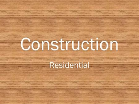 Construction Residential Houses Definition of a House: A structure serving as a dwelling for one or more persons, especially for a family.