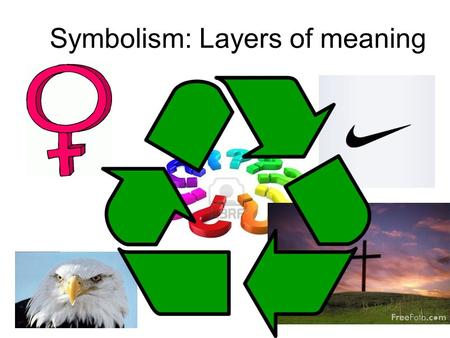 Symbolism: Layers of meaning