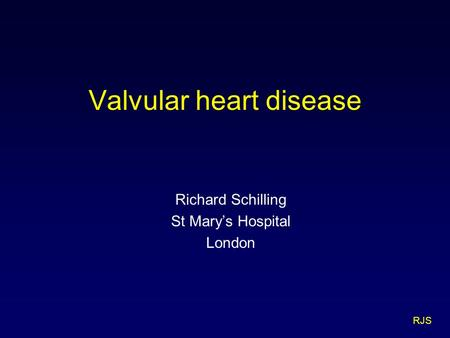 RJS Valvular heart disease Richard Schilling St Mary's Hospital London.