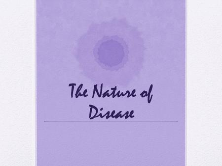 The Nature of Disease.