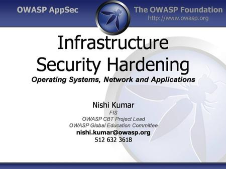 1 Infrastructure Hardening. 2 Objectives Why hardening infrastructure is important? Hardening Operating Systems, Network and Applications.