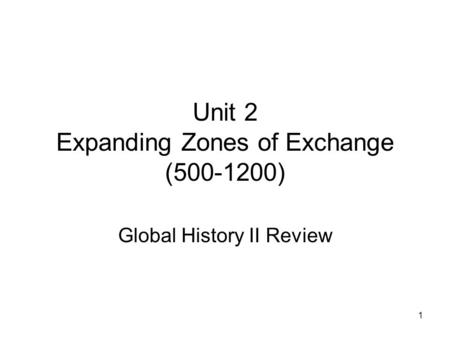 Unit 2 Expanding Zones of Exchange ( )