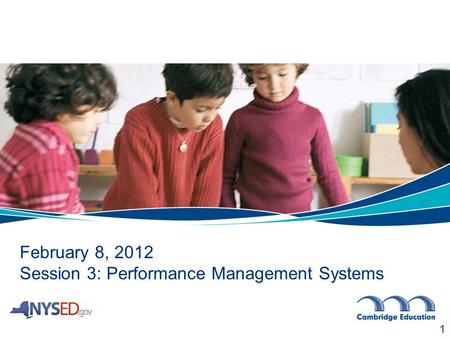 February 8, 2012 Session 3: Performance Management Systems 1.