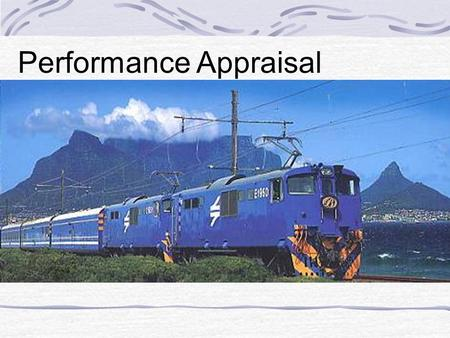 Performance Appraisal Performance appraisal is the process by which organizations evaluate employee job performance.