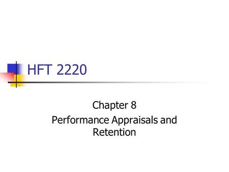 Chapter 8 Performance Appraisals and Retention