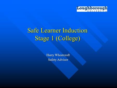 Safe Learner Induction Stage 1 (College)