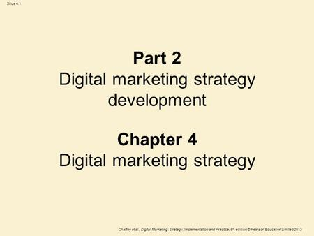 Learning objectives What approaches can be used to create digital marketing strategies? How does digital marketing strategy relate to other strategy development?