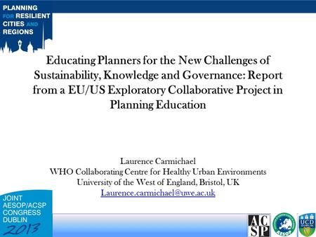 Educating Planners for the New Challenges of Sustainability, Knowledge and Governance: Report from a EU/US Exploratory Collaborative Project in Planning.
