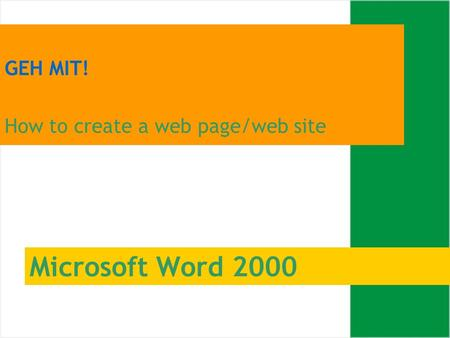 Microsoft Word 2000 GEH MIT! How to create a web page/web site.