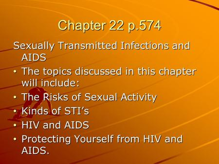 Chapter 22 p.574 Sexually Transmitted Infections and AIDS