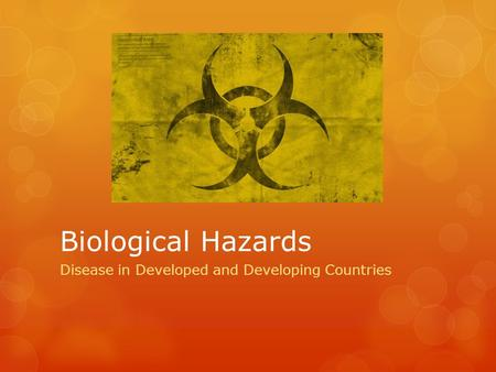 Biological Hazards Disease in Developed and Developing Countries.