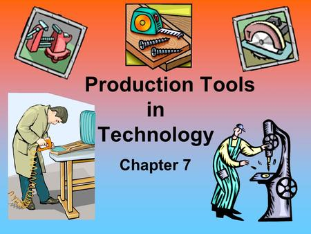 Production Tools in Technology