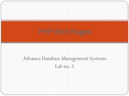 Advance Database Management Systems Lab no. 5 PHP Web Pages.