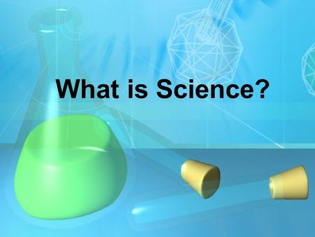 What is Science?.