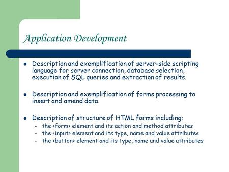 Application Development Description and exemplification of server-side scripting language for server connection, database selection, execution of SQL queries.