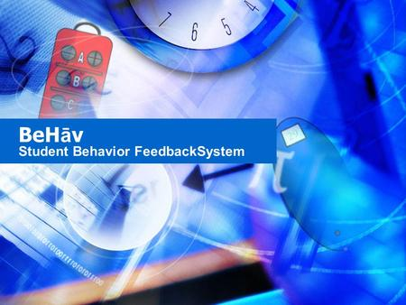 BeH ā v Student Behavior FeedbackSystem. Overview Team BeHāV Overview Schematic Parts Software Hub Timeline Budget.