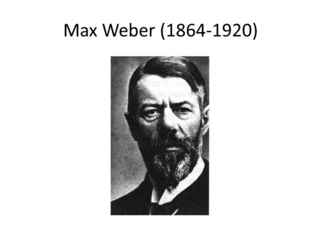 79daa177a02bf MAX WEBER ( ) by Dr. Frank Elwell. - ppt video online download
