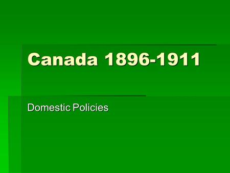 Canada 1896-1911 Domestic Policies. CLIFFORD SIFTON  Was appointed Minister of Interior in Laurier's Cabinet.  Accelerated agricultural development.