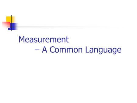 Measurement – A Common Language