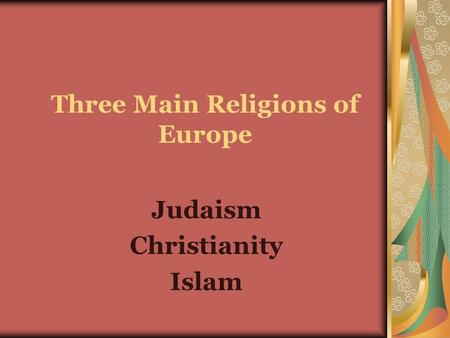 Three Main Religions of Europe