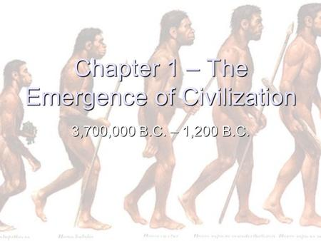 Chapter 1 – The Emergence of Civilization