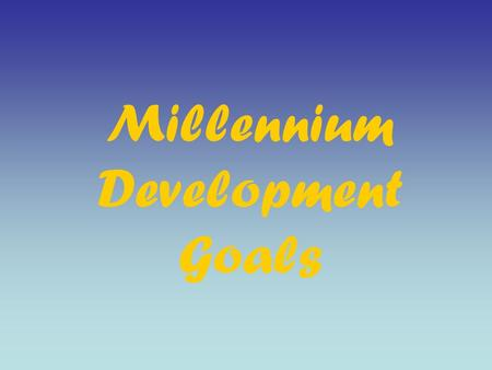 Millennium Development Goals. 1. Eradicate extreme poverty and hunger halve the proportion of people living in extreme poverty between 1990 and 2015 halve.