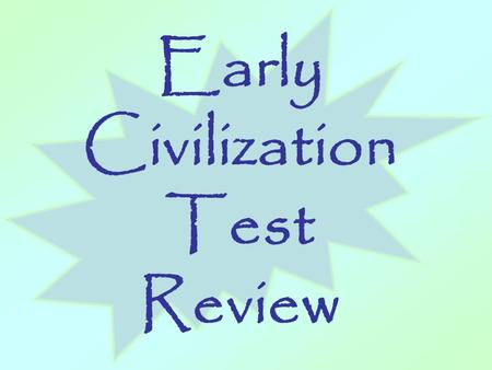 Early Civilization Test Review. I.Paleolithic Age - Men and women of the Paleolithic Age were nomads.