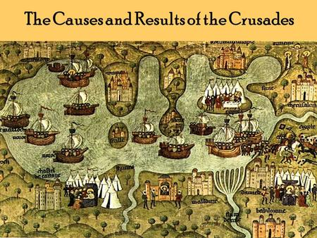 "The Causes and Results of the Crusades. General Information Crusades – ""Going to the Cross"" Usually ordered by the Pope Roman Catholic Holy Wars to recapture."