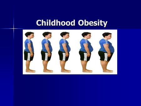 Childhood <strong>Obesity</strong> Childhood <strong>Obesity</strong>. 04/09/20152 Introduction. What is Overweight & <strong>Obesity</strong>? What is Overweight & <strong>Obesity</strong>? Childhood <strong>obesity</strong> is one of.