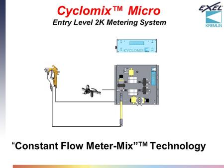 """Constant Flow <strong>Meter</strong>-Mix"" TM Technology Cyclomix™ Micro Entry Level 2K <strong>Metering</strong> System."