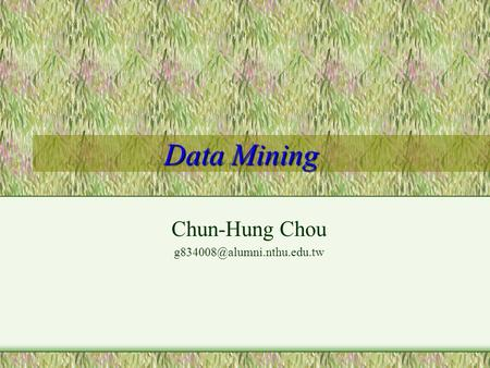 Data Mining Chun-Hung Chou