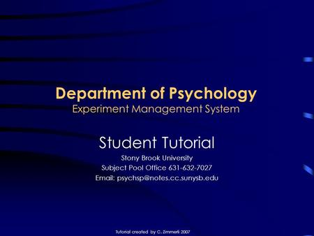 Department of Psychology Experiment Management System Student Tutorial Stony Brook University Subject Pool Office 631-632-7027