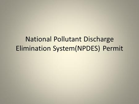 National Pollutant Discharge Elimination System(NPDES) Permit.