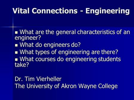 Vital Connections - Engineering What are the general characteristics of an engineer? What are the general characteristics of an engineer? What do engineers.