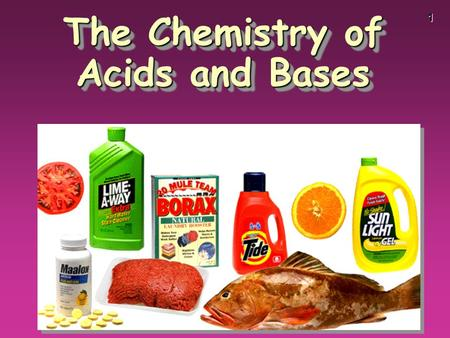 1 The Chemistry of Acids and Bases. 2 3 Acid and Bases.