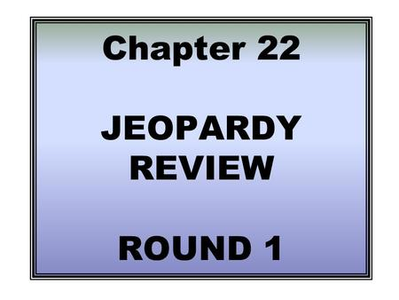 Chapter 22 JEOPARDY REVIEW ROUND 1 400 200 100 400 300 200 300 100 400 200 300 100 400 300 200 100 Vocab. Alaska Hawaii China, Japan Grab Bag.