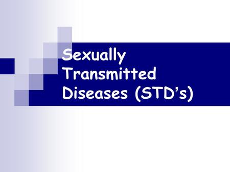 Sexually Transmitted Diseases (STD's). STDs or STIs Curable: Chlamydia Gonorrhea Syphilis Pubic Lice Treatable: Herpes HPV (Genital Warts) Hepatitis B.