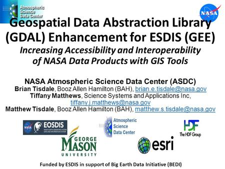 Geospatial Data Abstraction Library (GDAL) Enhancement for ESDIS (GEE) Increasing Accessibility and Interoperability of NASA Data Products with GIS Tools.