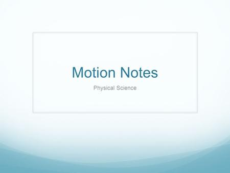 Motion Notes Physical Science.