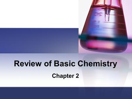 Review of Basic Chemistry Chapter 2. What is Biochemistry? Biochemistry – the study of the chemical substances and vital process occurring in living organisms.