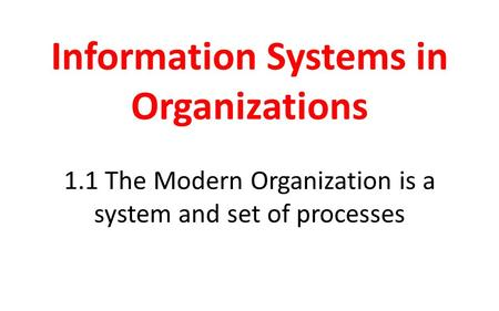 Information Systems in Organizations 1