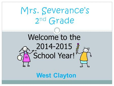Welcome to the 2014-2015 School Year! West Clayton.