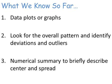 What We Know So Far… Data plots or graphs