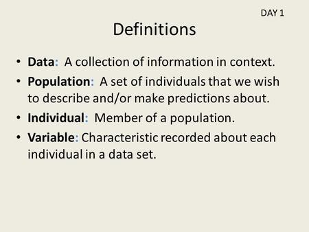 Definitions Data: A collection of information in context.